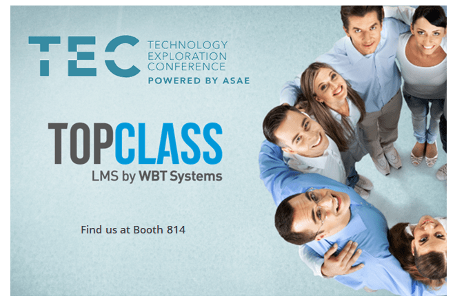 Find TopClass LMS by WBT Systems at Booth 814 at ASAE TEC 2019