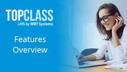 TopClass LMS by WBT Systems Features Overview
